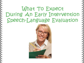 Early Interventions Explained >> What To Expect During An Early Intervention Speech Language